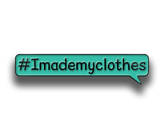 Enamel pin - #I made my clothes