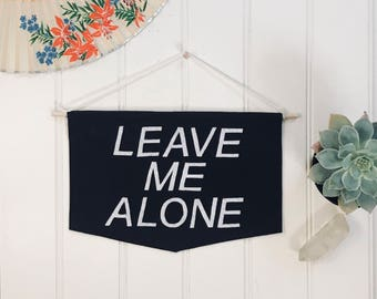 LEAVE ME ALONE banner