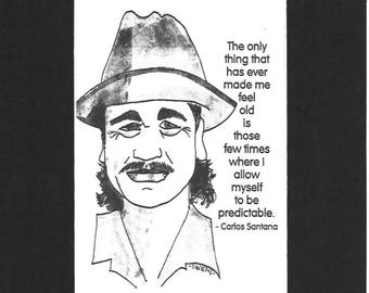 "Carlos Santana - ""The only thing that has ever made me feel old is those few times where I allow myself to be predictable."""