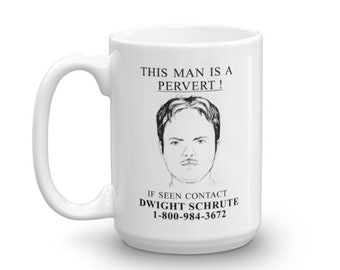 2550d50979613 This Man Is A Pervert If Seen Contact Dwight Schrute 15 Ounce Funny Novelty  Coffee Mug Dish Micro Safe