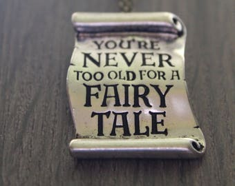 Youre never too old for a fairytale necklace, Fairytale Necklace, Princess Necklace
