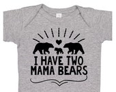 I Have Two Mama Bears Infant / Baby Bodysuit | TWO MAMA BEARS |  | lgbt baby | 2 moms | 2 mommies | two moms | gay baby