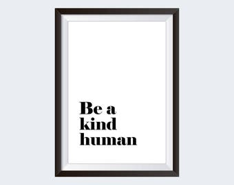 Be a kind human - black and white typography, digital wall art.
