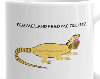 Fear me and feed me crickets!  Mug, Gift for reptile owners, bearded dragons, reptile, lizard,