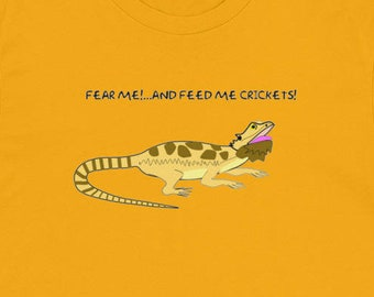 Fear me and Feed me Crickets T-shirt