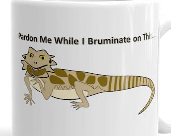 Pardon me while on Bruminate on this...Mug  Gift for reptile owners, bearded dragons