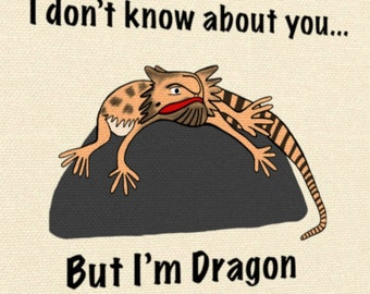 I Don't Know About You But I'm  Dragon  Canvas Gallery Wraps