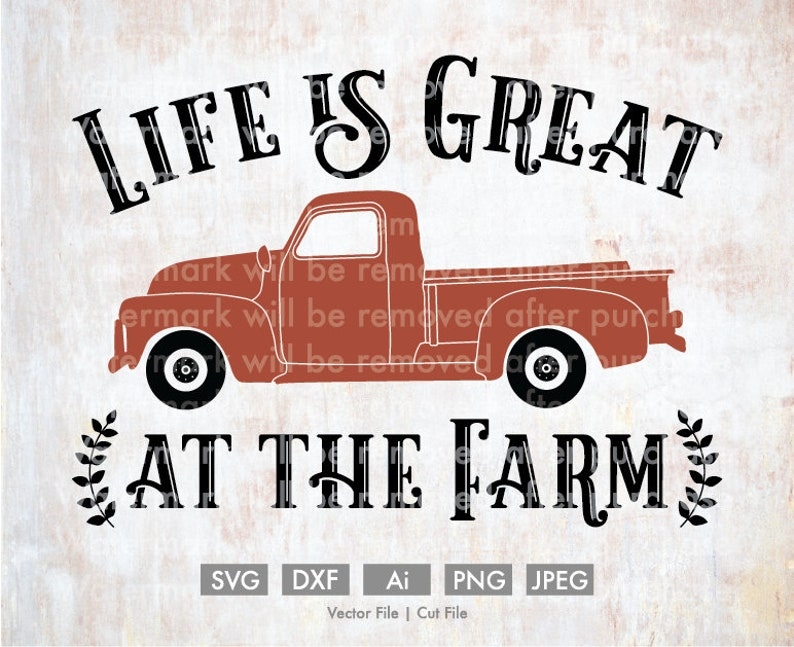 Clip Art VectorCut File Rustic Calligraphy Home Decor Old Truck SVG Cricut JPEG Download PNG Silhouette Life is Great at the Farm