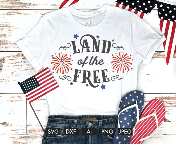 Land Of The Free Cricut Cut File Svg Silhouette Cameo Dxf Etsy