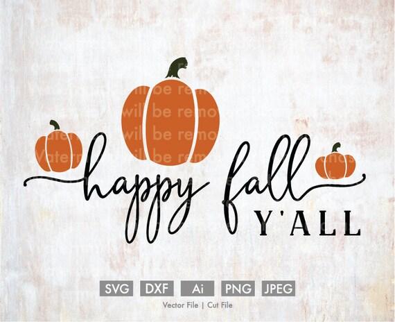 Happy Fall Y'all Vector/Cut File Silhouette Cricut   Etsy