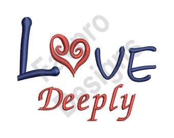 Love Deeply - Machine Embroidery Design