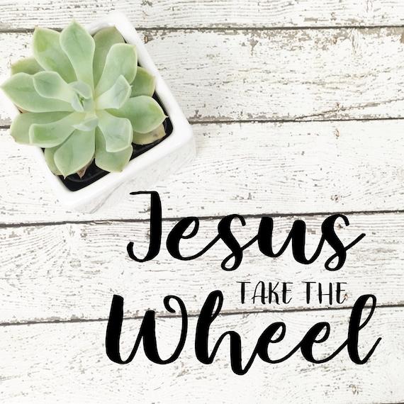 Jesus Take The Wheel Svg Jesus Take The Wheel Vector Jesus Etsy
