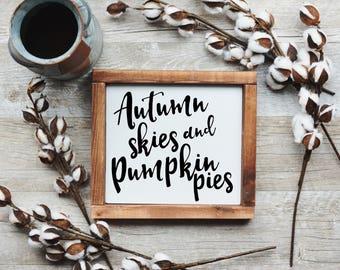 Autumn Sign / Autumn Decor / Autumn Skies and Pumpkin Pies Sign / Fall Sign / Fall Decor / Thanksgiving Sign / Halloween Sign