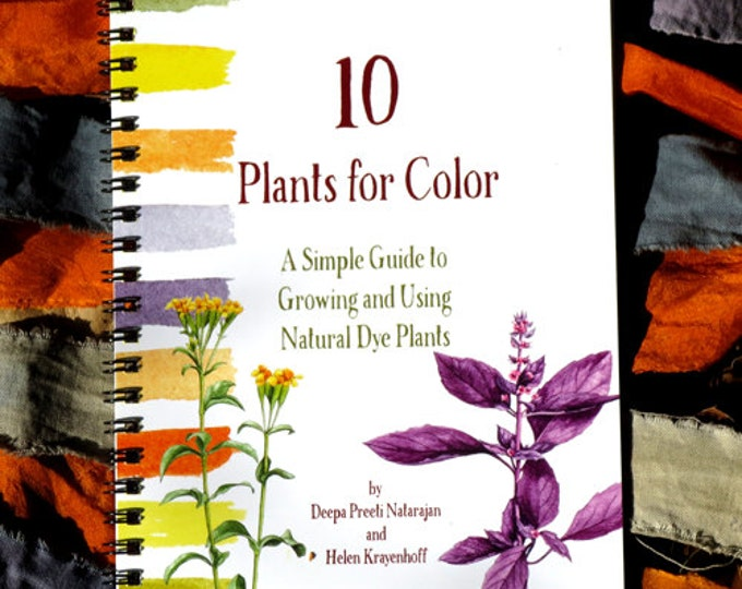 10 Plants for Color: A Simple Guide to Growing and Using Natural Dye Plants