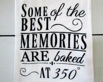 Farmhouse Flour Sack Towel -Some Of The Best Memories Are Baked At 350//Tea Towel//Farmhouse Kitchen Towel//Farmhouse Kitchen Decor