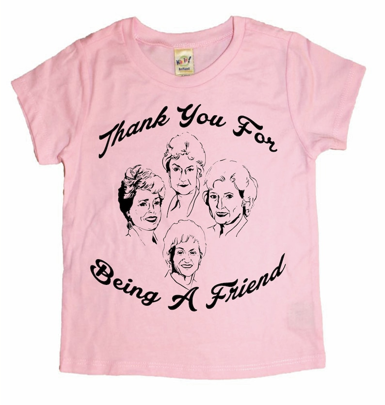e31e1815d Golden Girls/ Thank you for being a friend/ Friendship Shirt/ | Etsy