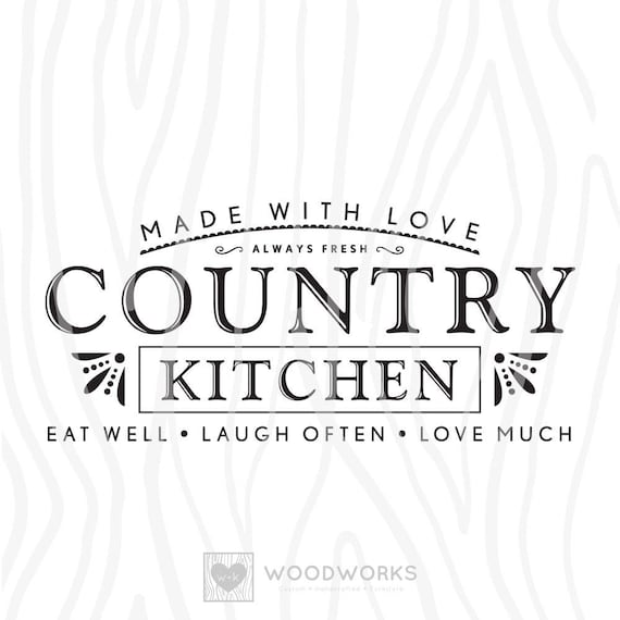 Svg Dxf Made With Love Country Kitchen Eat Well Laugh Often Love Much Instant Download Cute Farmhouse Vector Art Saying