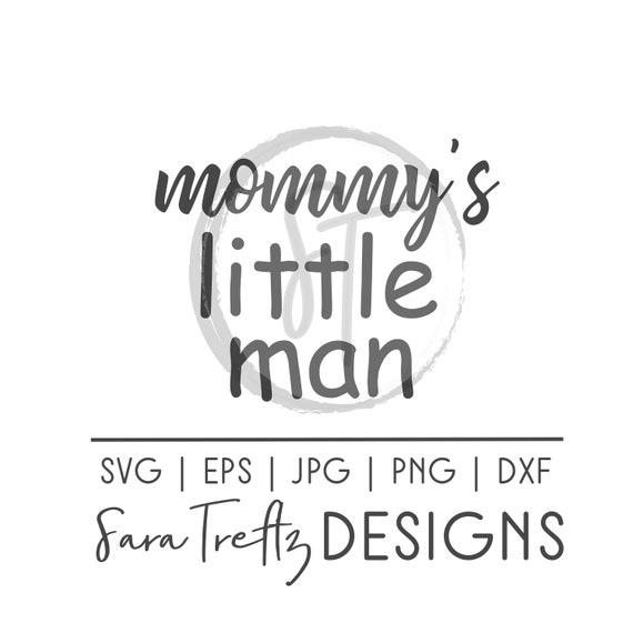 Mommy S Little Man Svg Cut File Onesie Design Baby Shirt Etsy
