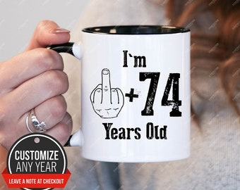 Im 74 1 Years Old 75th Birthday Gifts For Men Gift Mug