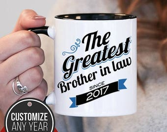 The Greatest Brother In Law Since Any Year Gift Birthday Mug Idea