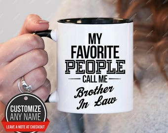 My Favorite People Call Me Brother In Law Gift Birthday Mug Idea
