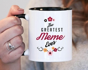 The Greatest Meme Ever Meme Gift, Meme Birthday, Meme Mug, Meme Gift Idea, Baby Shower, Mothers Day, mug gift