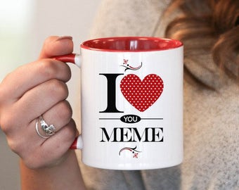 I Love You Meme , Meme Gift, Meme Birthday, Meme Mug, Meme Gift Idea, Baby Shower, Mothers Day, mug gift