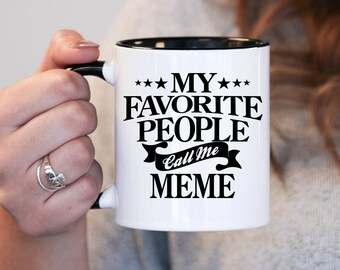 My favourite people call me Meme, Meme Gift, Meme Birthday, Meme Mug, Meme Gift Idea, Baby Shower, Pregnancy Association, mug gift