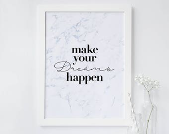 Inspirational Quote Print - Dream Quote Print - Make Your Dreams Happen Typography Quote Print  - Motivational Quote Print - Marble Print
