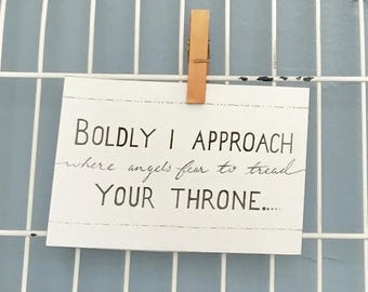 Boldly I Approach Your Throne Where Angels Fear to Tread - Rend Collective - Digital Download Art Typography Print