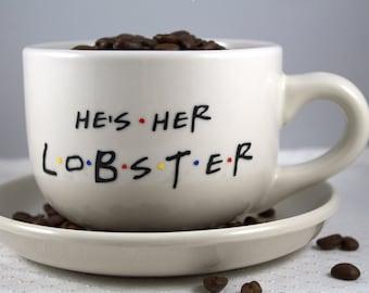 Gift-Personalized Custom Friends TV Show Coffee Mug - 14 OZ CREAM- He's Her Lobster
