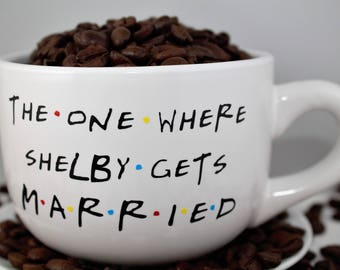 Married-Personalized Custom Friends TV Show Coffee Mug - 14 OZ CREAM - The One Where ____ Gets Married