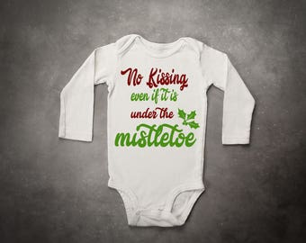 No Kissing Even if it is Under the Mistletoe Christmas Onesie
