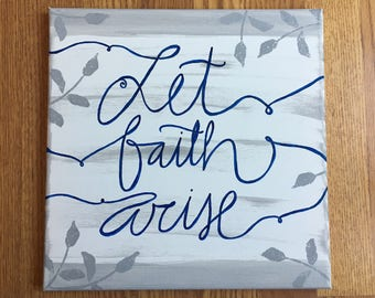 Let Faith Arise || canvas || wall art