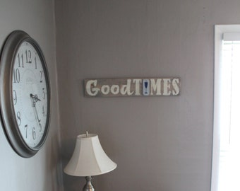 Good Times Sign