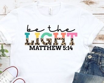 Christian Svg, Be The Light svg, Bible Verses svg, Bible Quote svg, Scripture Quotes svg, Christian svg designs, Cricut Cut File, Silhouette