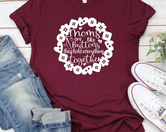 Mothers Day Svg, Moms are like buttons svg, gift for mom, motherhood svg, mother's day gift, Mom , Mothers Day Svg Design,personalised gift