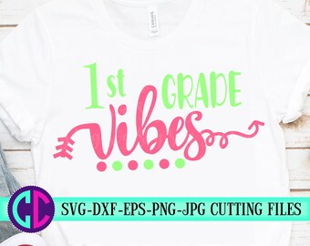 1st grade vibes svg, first day of school svg,school svg,vibes svg,teacher svg,svg for cricut, beginning of year,1st grade svg,back to school