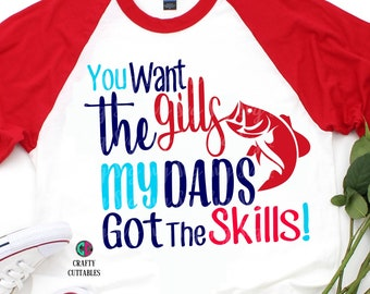 dad got fishing skills fishing svg,dadfishing svg,fathers day svg,fathers day,fathers day gift,fathers shirt,fishing svg,dad svg,fishing