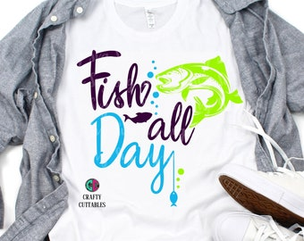fish all day svg,real dad svg,fathers day svg,fathers day,fathers day gift,fathers day shirt,fishing svg,father svg,daddy svg