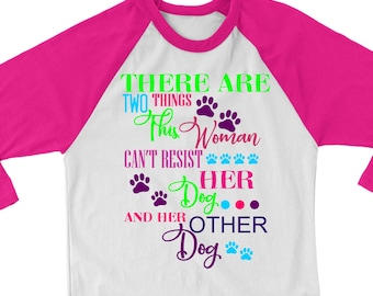 Things A Woman Can't Resist Her Dog and Her Other Dog svg,Dog mom svg,svg Dog,Tshirt svg,svg dog sayings,Cricut Designs,Silhouette Designs