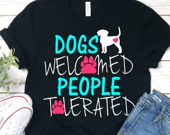 Dogs Welcome People Tolerated svg,dog svg,puppy svg,dog tshirt,tshirt svg,dog,dog dxf,crafty cuttables,Cricut Designs,Silhouette Design