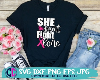 breast cancer svg, She doesn't fight alone svg, breast cancer awareness svg, ribbon svg, cancer svg, cancer svgs, cricut svg, awareness svg