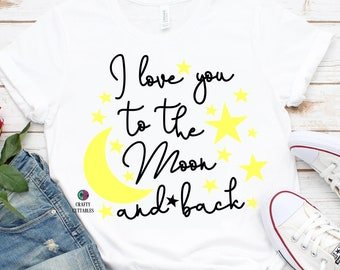 i love you to the moon svg,I love you svg,girls svg,moon svg,svg for cricut,moon and back svg,stars svg,moon love svg,svg cricut,cricut svg