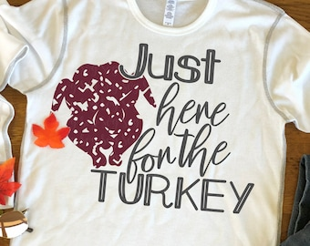 just here for the turkey svg, thanksgiving svg, grunge svg, turkey svg, fall svg, turkey Day, grunge, dxf, eps, svg , iron on,svg for cricut