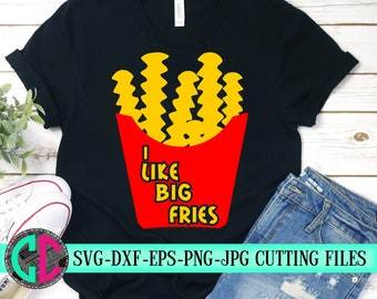 i like big fries  svg, fries svg, french fry svg, fries tshirt, tshirt svg, big booty dxf,crafty cuttables,Cricut Designs,Silhouette Design