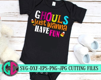 Ghouls Just Wanna Have Fun svg,halloween svg,candy svg,toddler svg,halloween shirt svg,silhouette,tshirt,svg for cricut,halloween candy svg
