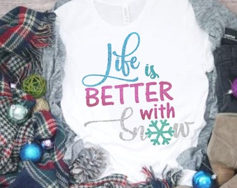 Life Is Better With Snow Svg,Winter svg,snowflake svg,Tshirt svg,winter svgs,Christmas Svg Design, Christmas Cut Files, cricut svg