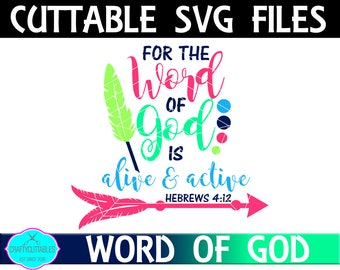 The Word Of God Is Alive and Active svg,Christian svg,Tshirt svg,Bible Sayings svg,Word Of God svg,Cricut Designs,Silhouette Designs