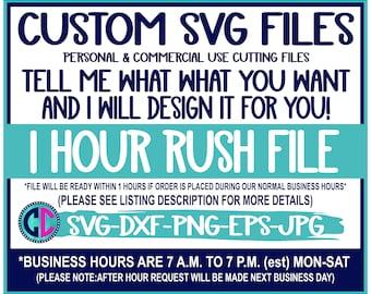 Custom SVG File for Cricut, custom svg file, custom silhouette file, Brother ScanNCut file, custom made svg file, custom svg, rush delivery